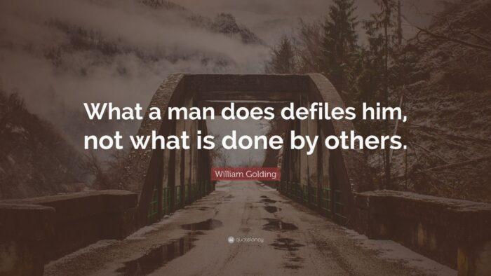 What defiles a man