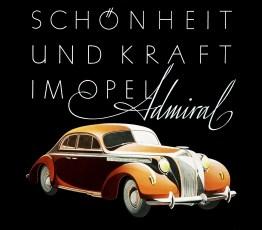 80 Jahre Opel Admiral. Foto: Auto-Medienportal.Net/Opel
