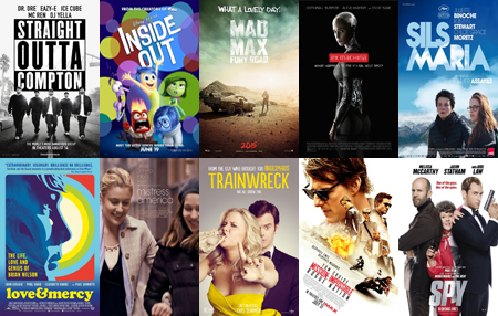 Straight Outta Compton | Inside Out | Mad Max: Fury Road | Ex Machina | Clouds of Sils Maria | Love & Mercy | Mistress America | Trainwreck | Mission: Impossible – Rogue Nation | Spy