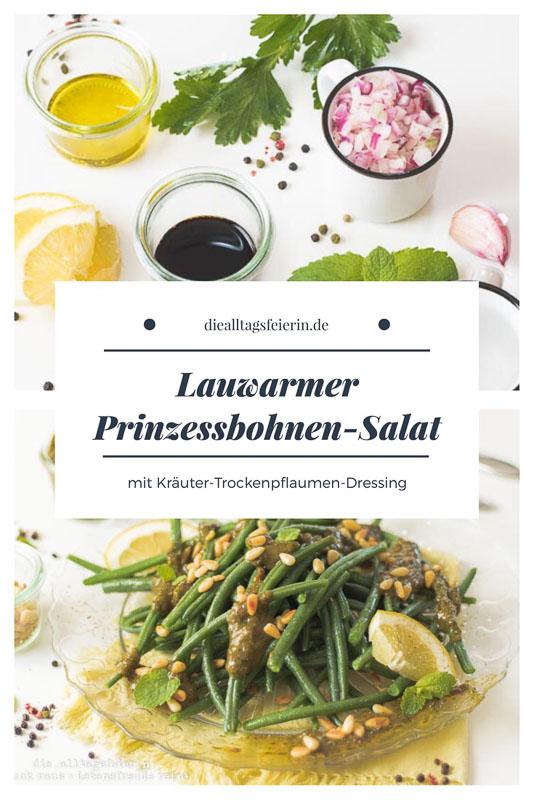 Lauwarmer Prinzessbohnen-Salat mit Kräuter-Trockenpflaumen-Dressing, Foodstyling-Tipps, gesunde Küche mit kalifornischen Trockenpflaumen, Minze, Petersilie, Balsamico, Zitronensaft, Pinienkerne, leckere Familienküche ohne Industriezucker, veggie, vegetarisch, Vorspeise, Salat, Bohnensalat, Bohnen
