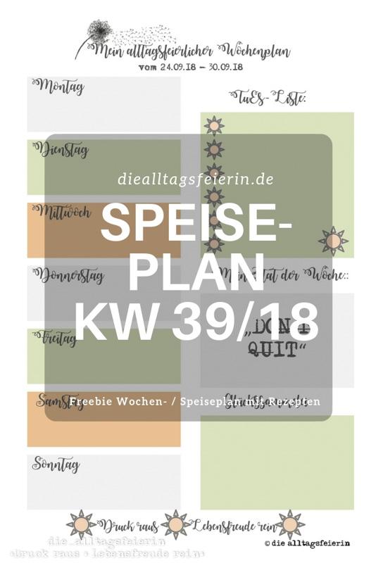 Speiseplan KW 39/18 * Willkommen zurück in der Alltagsfeierei *