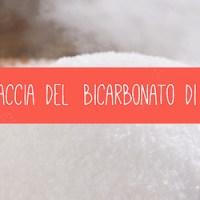ALLA FACCIA DEL BICARBONATO DI SODIO!