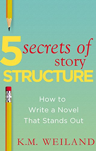 WEILAND, K.M. 5 Secrets of Story, How to write a Novel That Stands Out. E-book