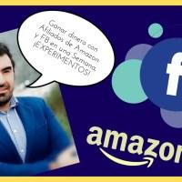 Ganar dinero con Afiliados de Amazon y Facebook en una Semana, ¡EXPERIMENTOS!