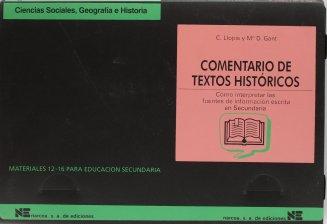 Comentario de textos históricos: Cómo interpretar las fuentes de información escrita en Secundaria (Materiales 12/16 para Educación Secundaria) Tapa blanda – 9 sep 1998 de Carmen Llopis Pla (Autor