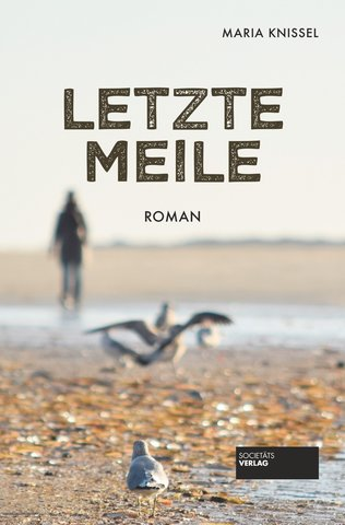 Maria Knissel, Letzte Meile