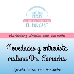 42. Imagen de marca eficaz y entrevista molona con el Dr. Camacho