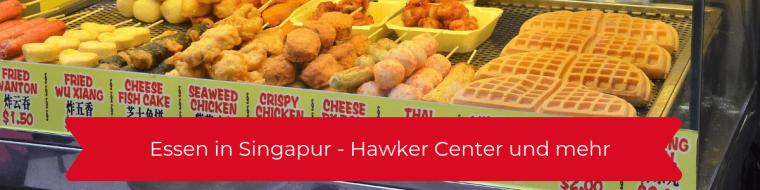 Essen in Singapur - Hawker Center und mehr