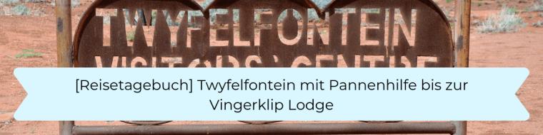 Reisetagebuch 8 Twyfelfontein bis zur Vingerklip Lodge