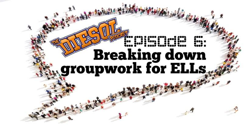 Breaking Down Groupwork for ELLs