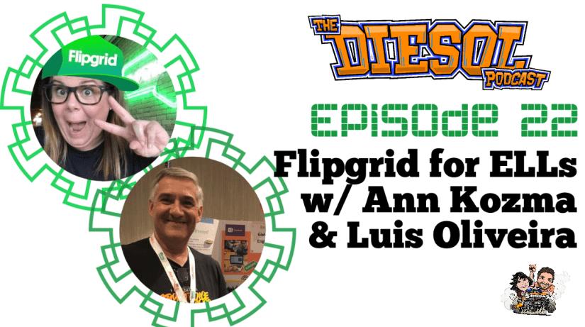DIESOL 22 - Flipgrid for ELLs w/ Ann Kozma and Luis Oliveira