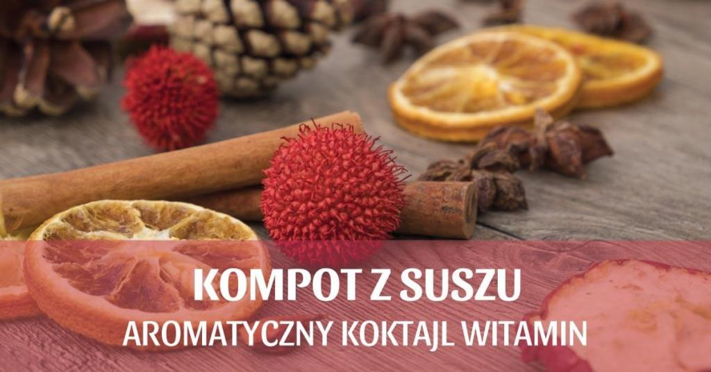 Kompot z suszu – aromatyczny koktajl witamin.