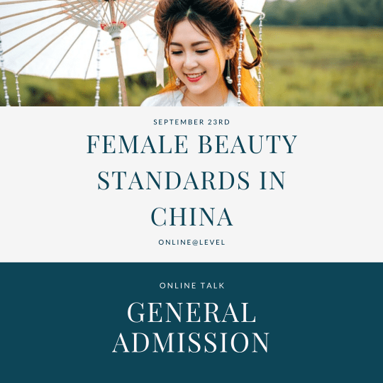 Female Beauty Standards in China: a brief review of the history - general admission ticket