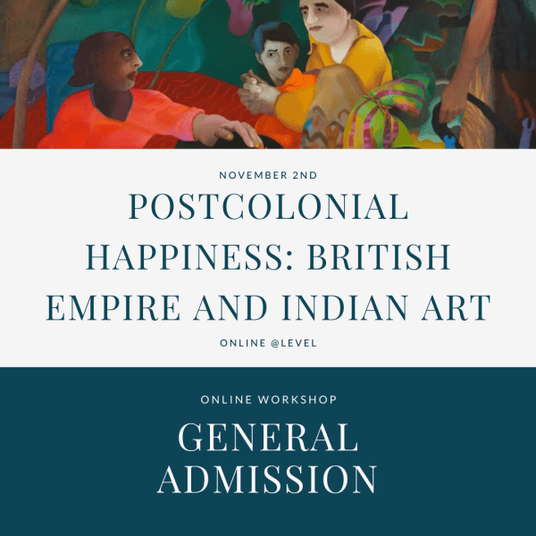 Postcolonial Happiness - British Empire and Indian Art - General admission ticket