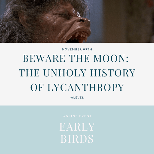'Beware The Moon: The Unholy History of Lycanthropy' - free ticket