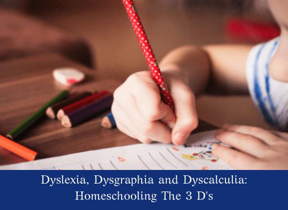 dysgraphia, dyslexia and dyscalculia