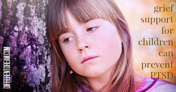 Grief Support for Children Can Prevent PTSD