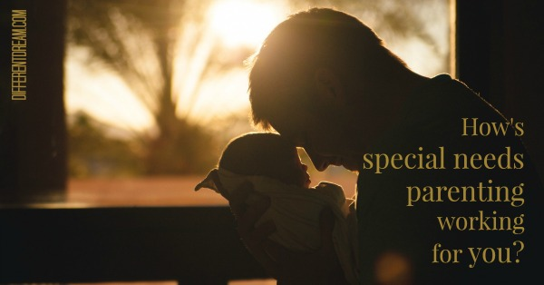 How's special needs parenting working for you? Probably the same way multi-generational living is working for our family. Both circumstances point us to Christ.