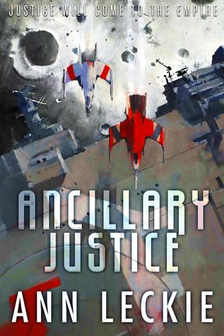 2013-10-19 Ancillary Justice