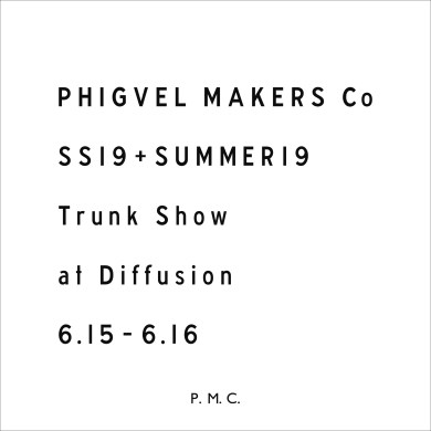 PHIGVEL MAKERS & Co. – Trunk Show イベント