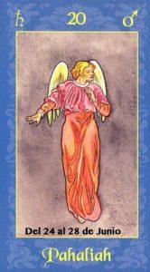Este es el ángel que rige a los nacidos entre el 24 y el 28 de junio y pertenece a los elegidos para llevar el Trono de Dios. Su color es el verde, su piedra la esmeralda y su regalo la capacidad para saber siempre actuar adecuadamente y con tranquilidad en todo momento. Los iluminados con la luz de Pahaliah intentarán siempre que las cosas tomen el curso correcto, que no se descontrolen y, sobre todo, que se cumplan en todo momento las importantes normas que dicta el buen comportamiento. Sentirán con tal intensidad la necesidad de seguir las directrices divinas que dedicarán buena parte de su tiempo, o todo, a compartir con los demás sus ideas y convicciones.