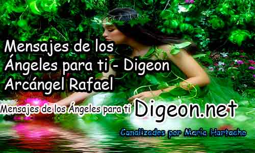 MENSAJES DE LOS ÁNGELES PARA TI - Digeon - Arcángel Rafael - Día 874y Decreto Del Arcángel Miguel + decreto para la Riqueza y Abundancia para hoy 12/04/2018