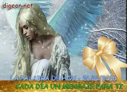 CADA DÍA UN MENSAJE PARA TI 21/11/2018 - LA PALABRA DE HOY - Hace que tomemos unos segundos para REFLEXIONAR SOBRE EL EVANGELIO DEL DÍA.