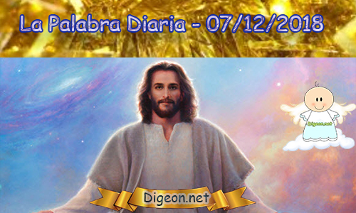 LA PALABRA DIARIA 07/12/2018Volverás a confiar porque tendrás esperanza; y rodeado de paz podrás dormir tranquilo.—Job 11:18