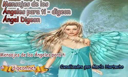 MENSAJES DE LOS ÁNGELES PARA TI - Digeon - 11 de Marzo y el consejo diario de los ángeles, con los angeles y sus mensajes, y cada día un mensaje para ti, junto al tarot de los ángeles y los mensajes gratis de los ángeles, mensaje de tu ángel para hoy 11 de Marzo y el mensaje de tus ángeles para ti con el pronostico de los ángeles hoy 11 de Marzo, te dice tu ángel , con rituales angelicales, también el tarot de los ángeles, ángeles y arcángeles, la voz de los ángeles, comunicándote con tu ángel,comunicando con los ángeles los ángeles y sus mensajes para hoy, cada día un mensaje para ti, ángel del día gratis, preguntale a tu ángel, tu ángel del día, cada día un mensaje para ti, ángel Digeon, justicia divina