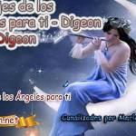 MENSAJES DE LOS ÁNGELES PARA TI - Digeon - 17 de Marzo y el consejo diario de los ángeles, con los angeles y sus mensajes, y cada día un mensaje para ti, junto al tarot de los ángeles y los mensajes gratis de los ángeles, mensaje de tu ángel para hoy 17 de Marzo y el mensaje de tus ángeles para ti con el pronostico de los ángeles hoy 17 de Marzo, te dice tu ángel , con rituales angelicales, también el tarot de los ángeles, ángeles y arcángeles, la voz de los ángeles, comunicándote con tu ángel,comunicando con los ángeles los ángeles y sus mensajes para hoy, cada día un mensaje para ti, ángel del día gratis, preguntale a tu ángel, tu ángel del día, cada día un mensaje para ti, ángel Digeon,justicia divina