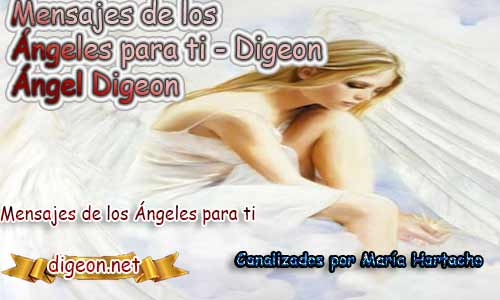 MENSAJES DE LOS ÁNGELES PARA TI - Digeon - 08 de Abril y el consejo diario de los ángeles, con los angeles y sus mensajes, y cada día un mensaje para ti, junto al tarot de los ángeles y los mensajes gratis de los ángeles, mensaje de tu ángel para hoy 08 de Abril y el mensaje de tus ángeles para ti con el pronostico de los ángeles hoy 08 de Abril, te dice tu ángel , con rituales angelicales, también el tarot de los ángeles, ángeles y arcángeles, la voz de los ángeles, comunicándote con tu ángel,comunicando con los ángeles los ángeles y sus mensajes para hoy, cada día un mensaje para ti, ángel del día gratis, preguntale a tu ángel, tu ángel del día, cada día un mensaje para ti, ángel Digeon,justicia divina,