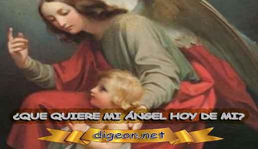 ¿QUÉ QUIERE MI ÁNGEL HOY DE MÍ? 13De Abril + DECRETO DIVINO