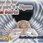 MENSAJES DE LOS ÁNGELES PARA TI - Digeon – 24 de junio - Arcángel Gabriel + Consejo de tu Ángel y Decreto para la protección y el consejo diario de los ángeles, los ángeles y sus mensajes, cada día un mensaje para ti, el tarot de los ángeles