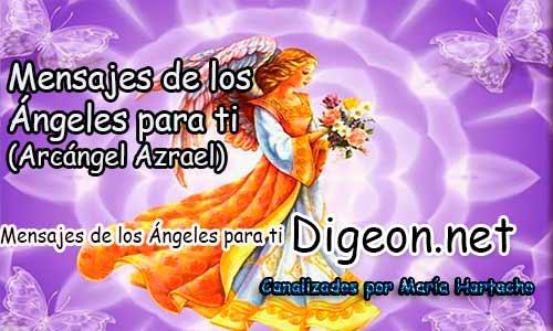 MENSAJES DE LOS ÁNGELES PARA TI - Digeon - 03 de Septiembre - Arcángel Azrael - Día 1255 + Consejo de tu Ángel y Decreto para La Prosperidad y Abundancia