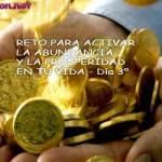RETO PARA ACTIVAR LA ABUNDANCIA Y LA PROSPERIDAD EN TU VIDA - Día 2º , y afirmaciones positivas para activar la riqueza y la abundancia en tu vida