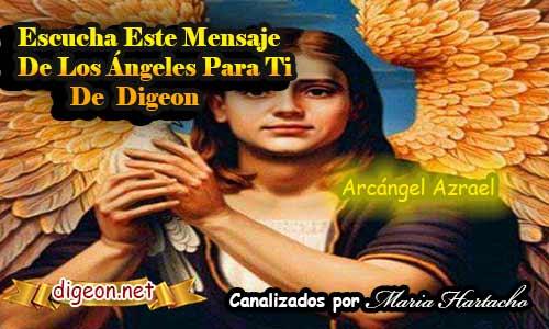 MENSAJES DE LOS ÁNGELES PARA TI - Digeon - 11 deAbril - Arcángel Azrael - Canalización Con Los Ángeles Día 1.824, como entender los mensajes de los angeles, como recibir mensajes de los angeles, como escuchar los mensajes de los angeles, recibir mensajes de los angeles, angeles y demonios, angeles azules, angeles antiguo testamento, a sus angeles mandara, angeles custodios, angeles custodios sevilla, angeles de la guarda, angeles en el cielo, angeles en la tierra , angeles en la biblia, mensajes de los angeles para ti digeon, mensajes de los angeles 2222, mensajes de los angeles 1111, mensajes de los angeles para 2021, mensajes de los ángeles gratis, mensajes de los ángeles cartas mensajes de los angeles 44, mensajes de los angeles 2121, mensajes de los angeles para hoy, mensajes de los angeles a traves de los numeros mensajes de los angeles a traves de plumas, mensaje de los angeles arcanos mensajes de los angeles y arcangeles gratis, mensaje de los 3 angeles adventista, mensaje de los angeles en la biblia, mensajes bonitos de los angeles, mensaje de los angeles hermandad blanca, mensajes de los ángeles cartas del oráculo, mensaje de los angeles diario, mensaje de los angeles del dia, mensajes de los angeles en las horas, mensajes de los angeles en sueños, mensaje de los angeles en tu cumpleaños, mensaje de los angeles en cartas, mensajes de los angeles para el 2020, mensajes de los ángeles gratis para hoy, mensaje de los angeles gratis por un mundo justo cartas mensajes de los angeles gratis, tarot mensaje de los angeles gratis mensaje de los angeles diario gratis, mensajes de los angeles hoy mensajes de los angeles horas, mensajes de los angeles hermandad, mensaje de los angeles hoy digeon, mensaje de los angeles, que es mensajes de los angeles, mensajes de los angeles segun la hora, mensajes de los angeles para la humanidad, mensaje de los angeles de luz, mensaje de los ángeles para mi hoy gratis, mensajes de mis angeles gratis, mensajes de los ángeles numerolog