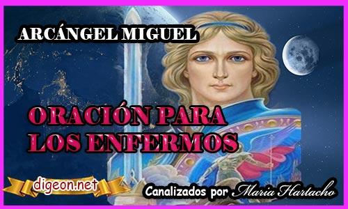 """MENSAJES DE LOS ÁNGELES PARA TI - Digeon - ARCÁNGEL MIGUEL""""Oración PARA LOS ENFERMOS"""
