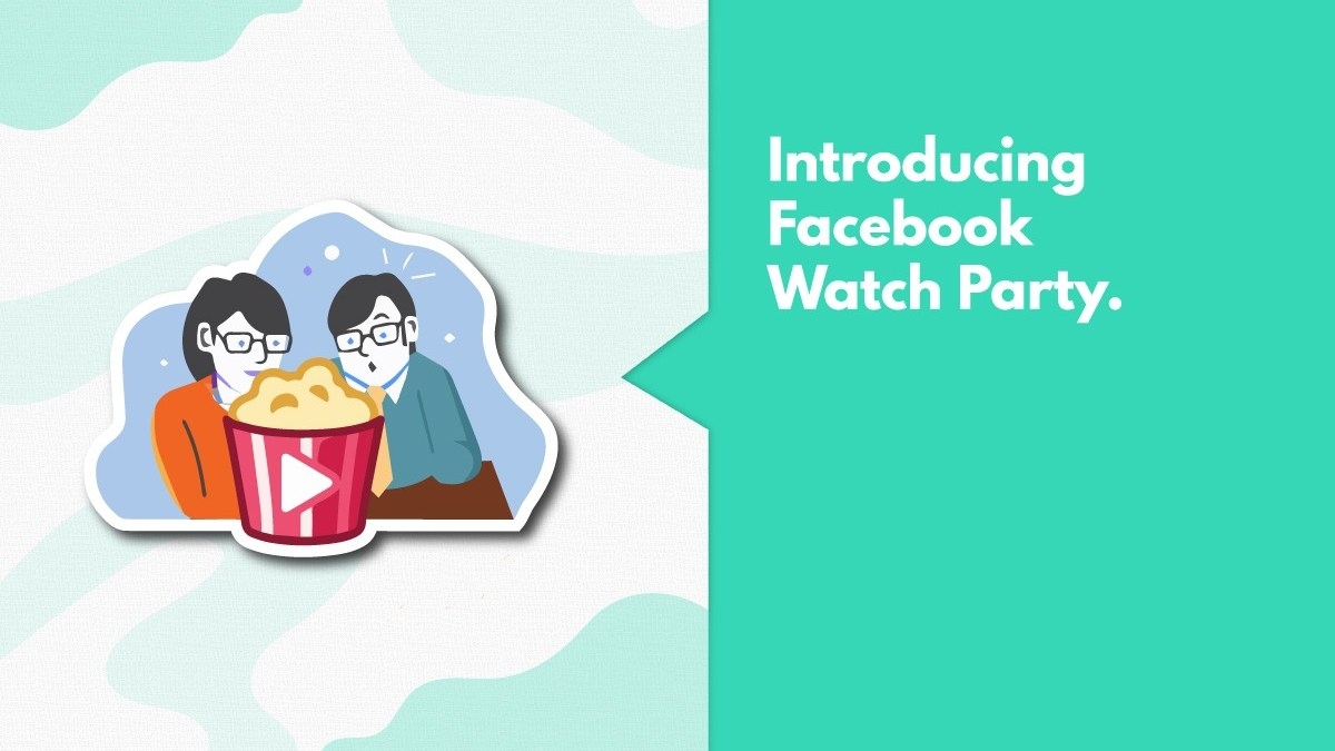 Everything About Facebook Watch Party and How To Host One
