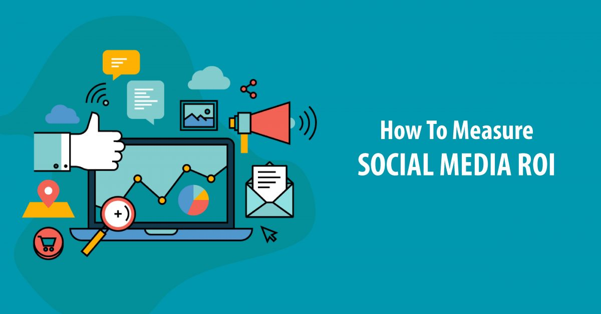 Quick Steps To Define And Measure Social Media ROI For Your Business