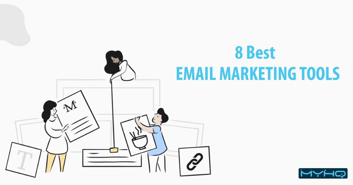 8 Best Email Marketing Tools For Improved Performance In 2020