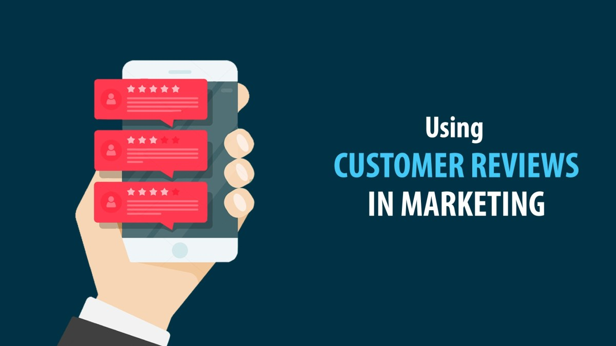 5 Successful Ways Of Using Customer Reviews in Your Marketing Strategy