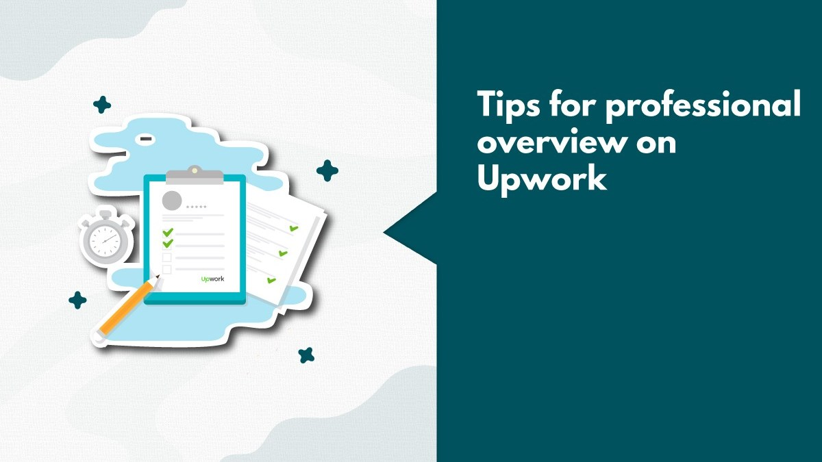 7 Things To Keep In Mind While Writing Professional Overview For Upwork