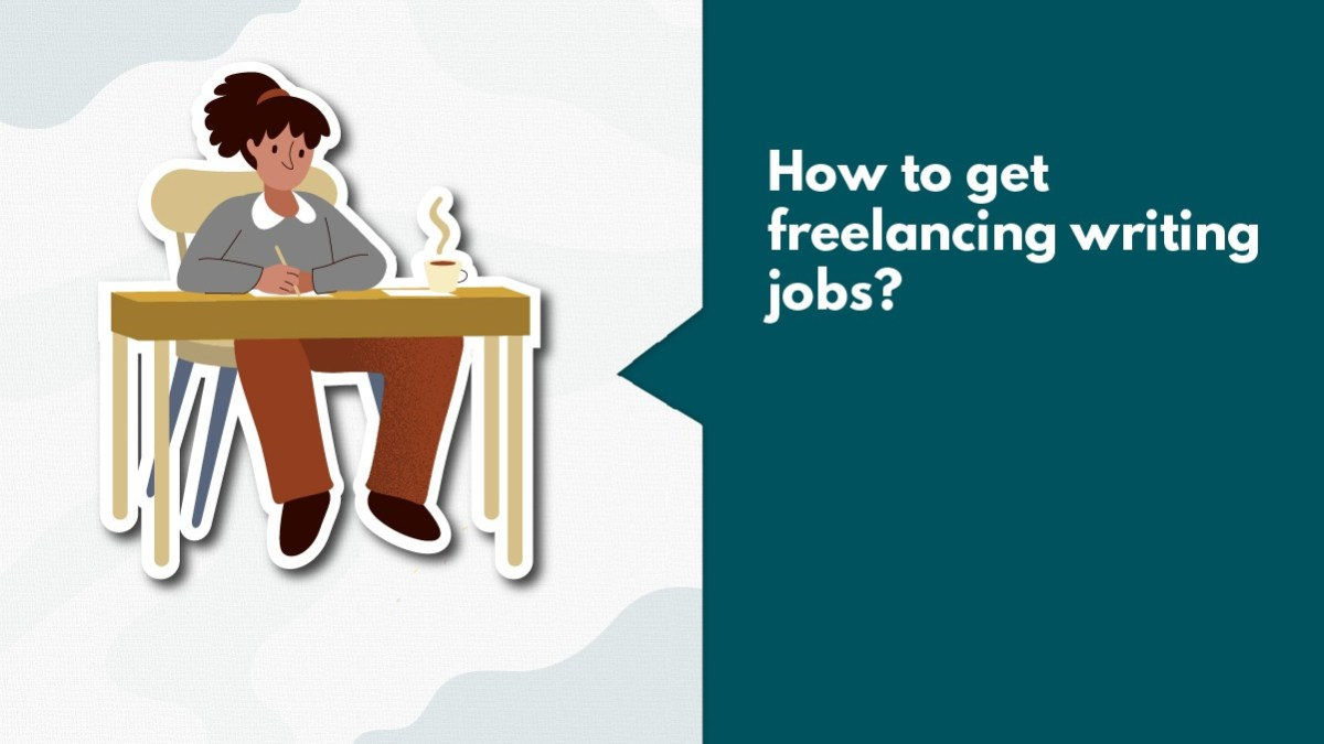 7 Effective Ways To Get Freelance Writing Jobs For Beginners In India