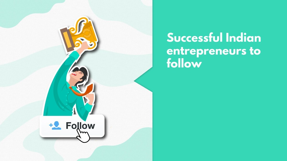 10 Successful Entrepreneurs In India Who You Should Follow Right Away