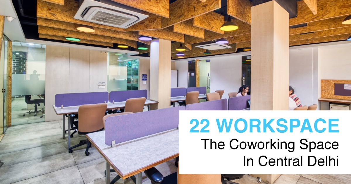 22 Workspace – Affordable & Safe Coworking Space In Central Delhi