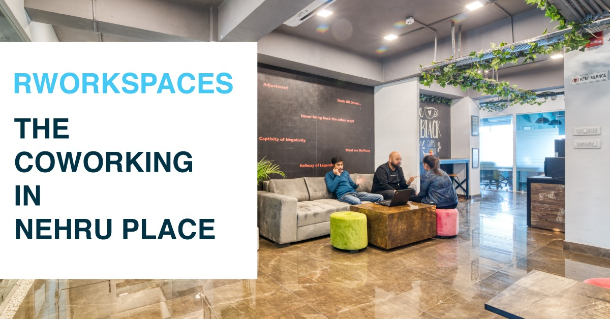 Rworkspaces: The Coworking In Nehru Place Is Creating A Safe Haven For Coworkers