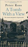 Review: A Tomb With A View | Peter Ross