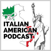 The Italian American Experience - The Podcast