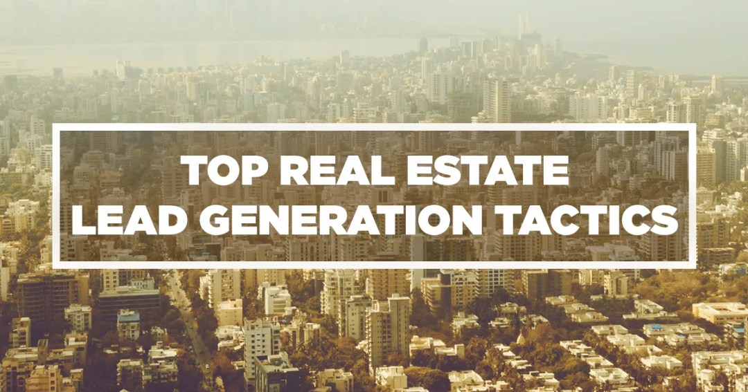 Top Real Estate Lead Generation Tactics for Builders (and Brokers) That Actually Work