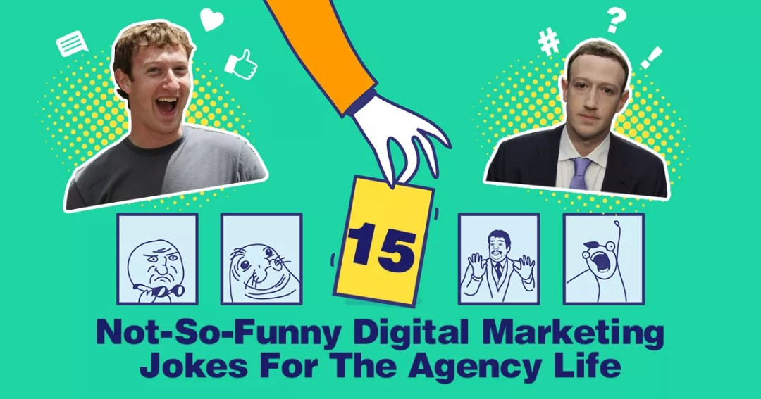 15 Not-So-Funny Digital Marketing Jokes For Agency Life